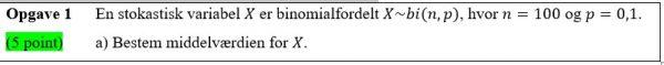 Billede af en formel, der viser de matematiske begreber: stokastisk variabel, binomialfordelt og middelværdi.